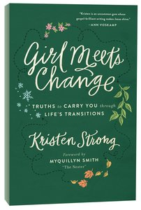 Girl Meets Change: Truths to Carry You Through Lifes Transitions