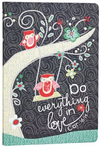 Silky-Soft Printed Journal: Do Everything in Love Owls/Black Luxleather