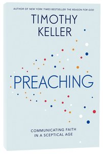 Preaching: Communicating Faith in An Age of Scepticism