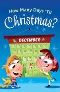 How Many Days Til Christmas? (Pack Of 25)
