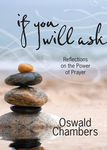 If You Will Ask: Reflections on the Power of Prayer (Gift Edition)