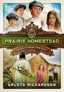 Prairie Homestead (#03 in Beyond The Orphan Train Series)