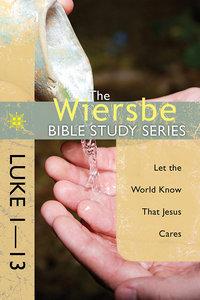 Luke 1-13 (Wiersbe Bible Study Series)