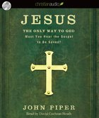 Jesus, The Only Way to God (Unabridged, 3 Cds)
