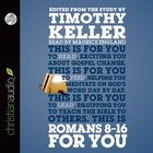 Romans 8-16 For You (Unabridged, 6 CDS) (Gods Word For You Audio Series)