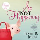 So Not Happening (#01 in The Charmed Life Series)