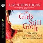 The Girls Still Got It (Unabridged, 5 Cds)