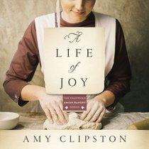 A Life of Joy (Kauffman Amish Bakery Series)