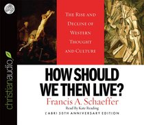 How Then Should We Live? (Unabridged) (6cds)