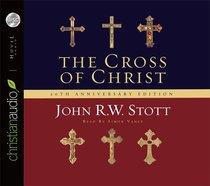 The Cross of Christ 20Th Anniversary Edition (11 Cds Unabridged)