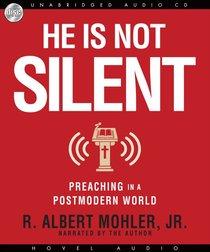 He is Not Silent (4 Cds Unabridged)
