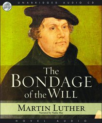 Bondage of the Will (Unabridged 6 Cds)