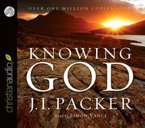 Knowing God (Unabridged, 10 Hrs, 8 Cds)
