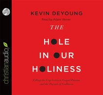 The Hole in Our Holiness (Unabridged 5cds)