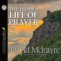 Hidden Life of Prayer (Unabridged, 2 Cds)