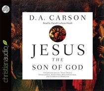 Jesus the Son of God (Unabridged, 3 Cds)