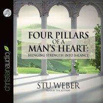 Four Pillars of a Mans Heart (Unabridged, 3 Cds)
