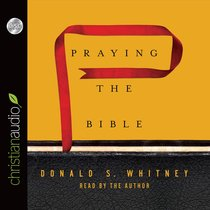 Praying the Bible (Unabridged, 2 Cds)