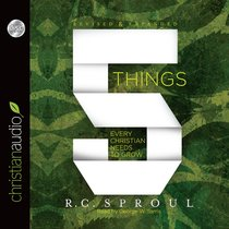 5 Things Every Christian Needs to Grow (Unabridged, 3 Cds)