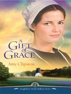 A Gift of Grace (#01 in Kauffman Amish Bakery Series)