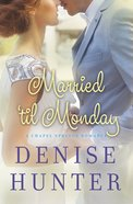 Married Til Monday (Chapel Springs Romance Series)