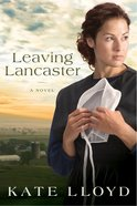Leaving Lancaster (#01 in Legacy Of Lancaster Trilogy Series)