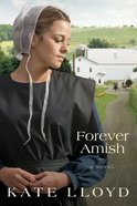 Forever Amish (#03 in Legacy Of Lancaster Trilogy Series)