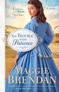 The Trouble With Patience (#01 in Virtues And Vices Of The Old West Series)