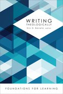 Writing Theologically (Foundations For Learning Series)