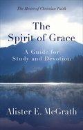 The Spirit of Grace (#04 in Heart Of Christian Faith Series)