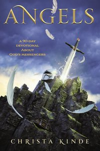 Angels: A 90-Day Devotional About Gods Messengers