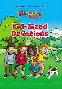 The Beginners Bible Kid-Sized Devotions (Beginners Bible Series)