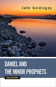 Daniel and the Minor Prophets For Everyone (Old Testament Guide For Everyone Series)