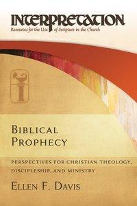Biblical Prophecy (Interpretation Bible Study Series)