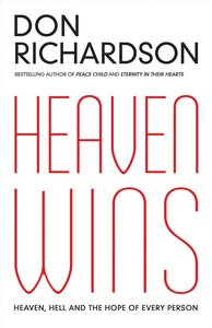 Heaven Wins: Heaven, Hell and the Fate of Every Person