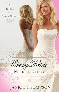 Every Bride Needs a Groom (Brides With Style Series)