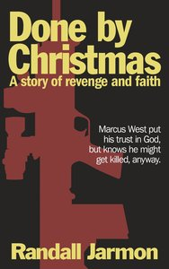 Done By Christmas: A Story of Revenge and Faith