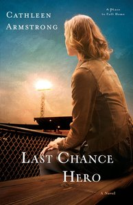Last Chance Hero (A Place to Call Home Book #4) (#04 in A Place To Call Home Series)