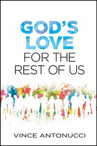 Gods Love For the Rest of Us