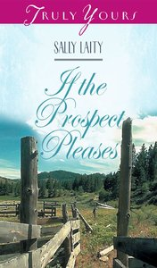 If the Prospect Pleases (#311 in Heartsong Series)