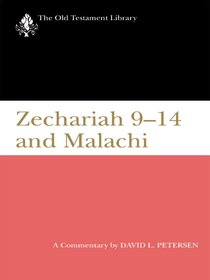 Zechariah 9-14 and Malachi (1995) (Old Testament Library Series)