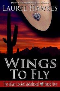 The Wings to Fly (#05 in Silver Locket Sisterhood Series)
