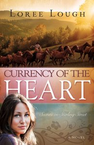 Currency of the Heart (#01 in Secrets On Sterling Street Series)