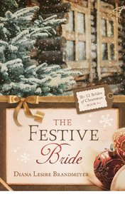 The Festive Bride (#09 in 12 Brides Of Christmas Series)