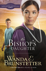The Bishops Daughter (#03 in Daughters Of Lancaster County Series)