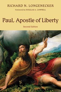 Paul, Apostle of Liberty: The Origin and Nature of Pauls Christianity