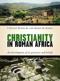 The Practice of Christianity in Roman Africa