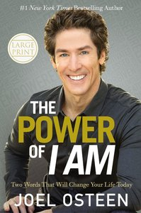 The Power of I Am (Large Print)