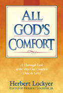 All Gods Comfort: A Thorough Look At the Ways God Comforts Those in Grief (Henderson All Series)