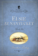 Elsie At Nantucket (#10 in Original Elsie Dinsmore Collection Series)